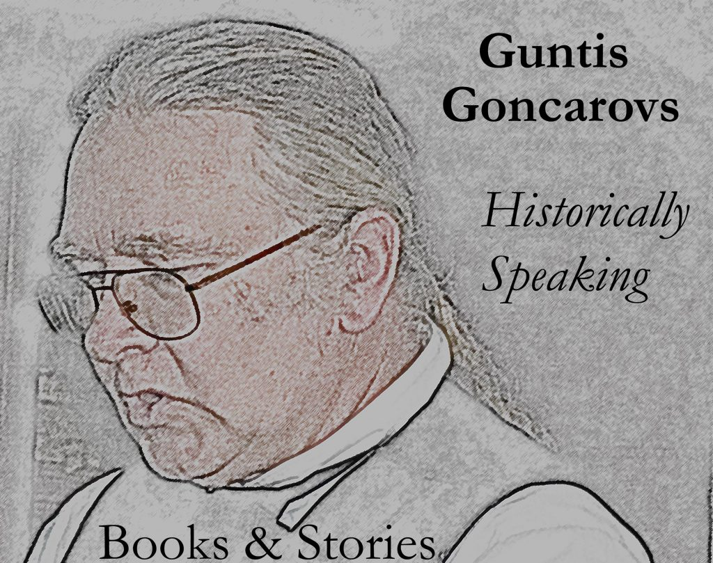 Guntis Goncarovs Historically Speaking